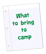 Click Here for What to Bring to Camp PDF